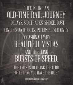 life is like train by Pres hinckley